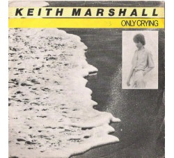 Keith Marshall – Only Crying - 45 RPM