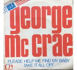 George McCrae – Please Help Me Find My Baby / Take It All Off - 45 RPM