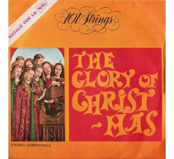 101 Strings ‎– The Glory Of Christ-mas - 45 RPM