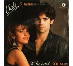 Charlie & Ciaz – Se Tu Vuoi (Si Tu Veux) - 45 RPM