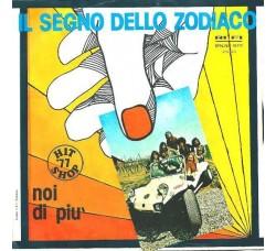 Il Segno Dello Zodiaco – Questa Sera Non Ho Pianto / Noi Di Più - 45 RPM