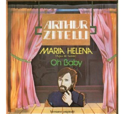 Arthur Zitelli – Maria Helena (Agua De Fuente) / Oh Baby - 45 RPM