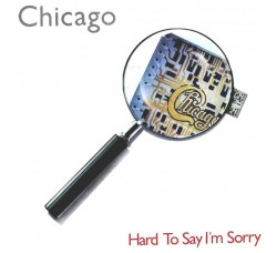 Chicago – Hard To Say I'm Sorry - 45 RPM *