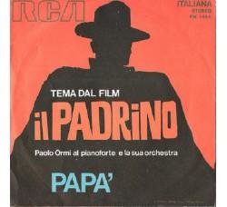 """Paolo Ormi Al Pianoforte E La Sua Orchestra – Tema Dal Film """"Il Padrino"""" / Papà - 45 RPM"""