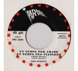 Don Powell – Un Tempo Per Amare, Un Tempo Per Piangere (Petit Fleur) - 45 RPM