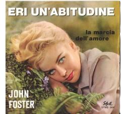 John Foster – Eri Un'Abitudine - 45 RPM