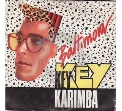 Baltimora – Key Key Karimba - 45 RPM