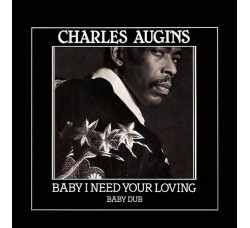 Charles Augins ‎– Baby I Need Your Loving - 45 RPM