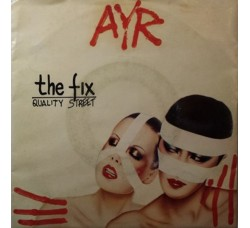 Ayr – The Fix / Quality Street - 45 RPM