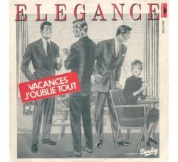 Elegance – Vacances J'Oublie Tout - 45 RPM