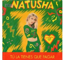 Natusha – Tú La Tienes Que Pagar - 45 RPM
