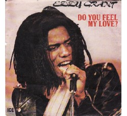 Eddy Grant ‎– Do You Feel My Love? - 45 RPM