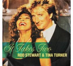 Rod Stewart & Tina Turner – It Takes Two - 45 RPM