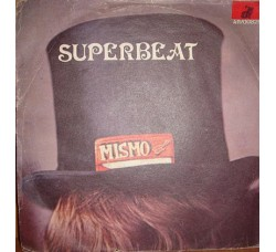 Mismo ‎– Superbeat - 45 RPM