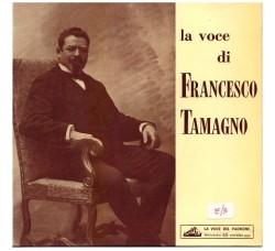 Francesco Tamagno – La Voce Di Francesco Tamagno  - 45 RPM