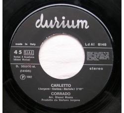 Corrado – Carletto - 45 giri