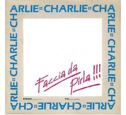Charlie – Faccia Da Pirla - Vinile/Max single