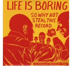 Artisti Vari ‎– Life Is Boring So Why Not Steal This Record