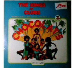 Chocolat's ‎– The Kings Of Clubs