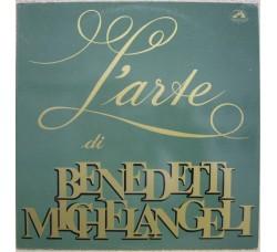 Arturo Benedetti Michelangeli – L'Arte Di Benedetti Michelangeli