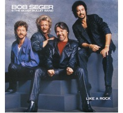 Bob Seger & The Silver Bullet Band ‎– Like A Rock