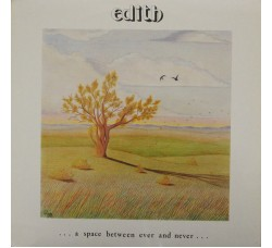 Edith ‎– ... A Space Between Ever And Never ...