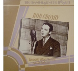 Bob Crosby ‎– Big Band Bounce & Boogie
