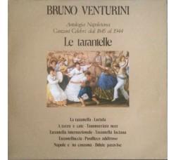 Bruno Venturini – Antologia Napoletana, Canzoni Celebri Dal 1845 Al 1944 - Le Tarantelle