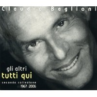 Claudio Baglioni – Gli Altri. Tutti Qui - Seconda Collezione 1967 -2006
