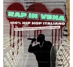 Artisti Vari – Rap In Vena - 100% Hip Hop Italiano - CD