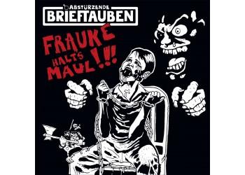 Abstürzende Brieftauben – Frauke Halts Maul!!!