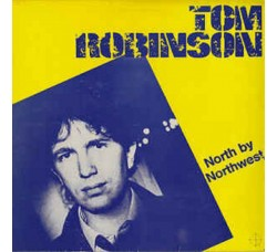 Tom Robinson – North By Northwest - LP/Vinile