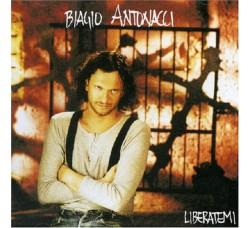 Biagio Antonacci – Liberatemi