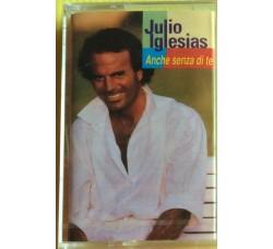 Julio Iglesias – Anche Senza Di Te - MC