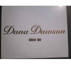 "Dana Dawson – Show Me - 12"" Singles"