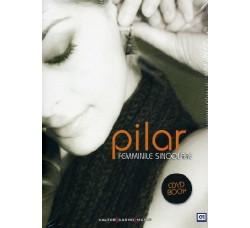 Pilar - Femminile Singolare (Dvd+cd+libro)- DVD Film