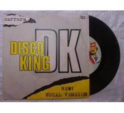 Carrara – Disco King - 45 giri