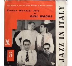 Franco Mondini Trio + Phil Woods - 45 Giri