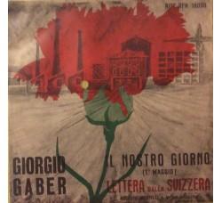 Giorgio Gaber – Il Nostro Giorno (1° Maggio) / Lettera Dalla Svizzera