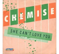 Chemise ‎– She Can't Love You