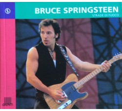 Bruce Springsteen - Strade di Fuoco - Book