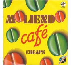Cheaps – Moliendo Café - 7 RPM
