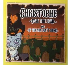 Christophe - Fear the dead B/W If the sun Don't Shine