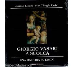 Giorgio Vasari a Scolca. Pier Giorgio Pasini- Luciano Liuzzi