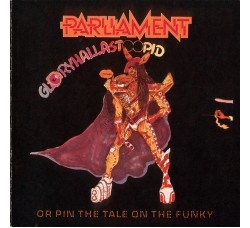 Parliament – Gloryhallastoopid (Or Pin The Tail On The Funky)